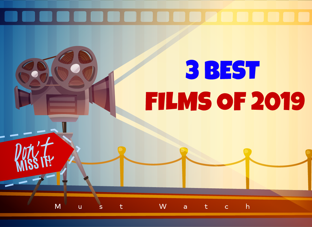 The Best 3 Films Of 2019!
