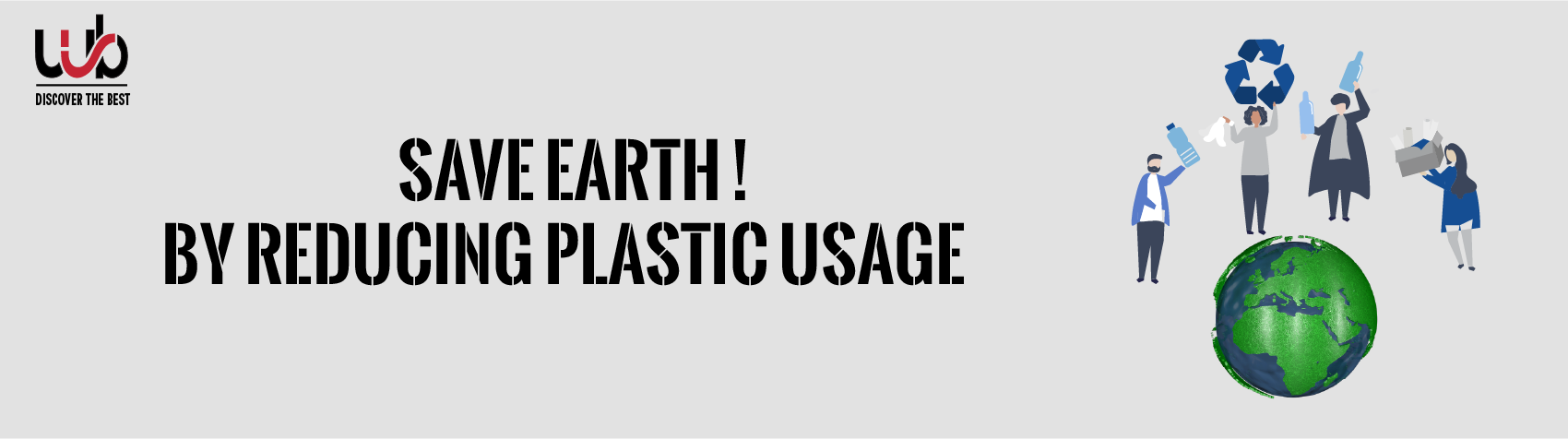 Save Earth! By Reducing Plastic Usage