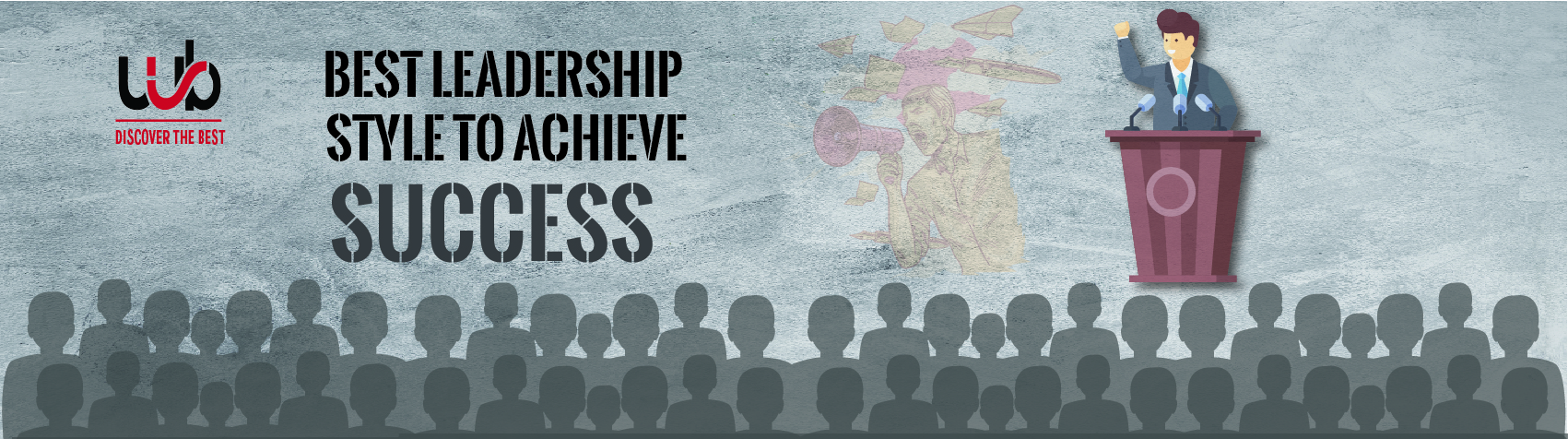 Best Leadership Styles To Achieve Success